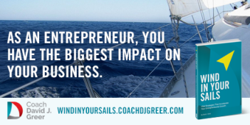 As An Entrepreneur You Have The Biggest Impact On Your Business  - Wind In Your Sails - Take It Personel-ly Blog