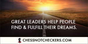 great leaders help people find and fulfill their dreams