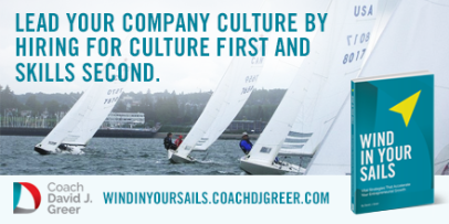 Lead Your Company Culture by Hiring For Culture First and Skills Second - Wind In Your Sails - Take It Personel-ly Blog