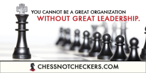 you cannot be a great organization without great leadership