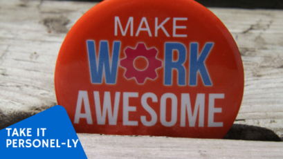 Make Work Awesome - Take It Personel-ly