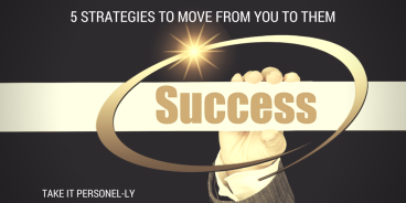5 Strategies To Move From You To Them, Success, People Leadership Book Review