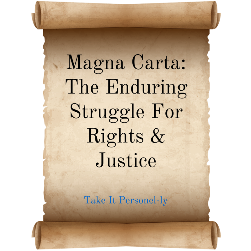 Magna carta the enduring struggle for rights justice take it magna carta the enduring struggle for rights justice malvernweather Image collections