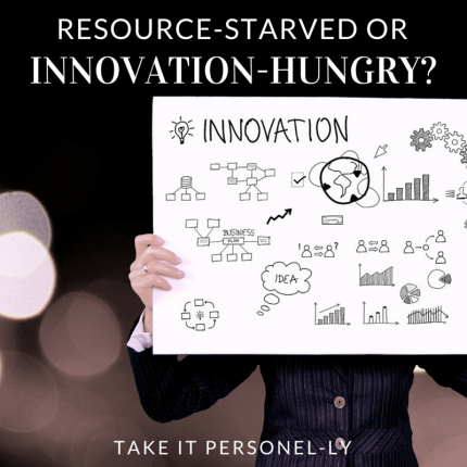 Resource-Starved or Innovation-Hungry? Take It Personel-ly, Disrupt Yourself Book