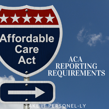 ACA Reporting Requirements, Take It Personel-ly