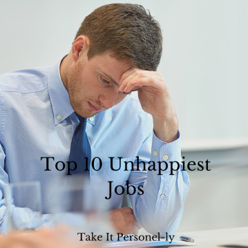 Top 10 Unhappiest Jobs, Take It Personel-ly