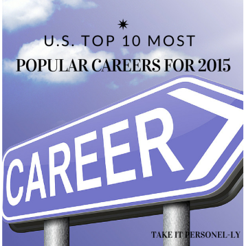 U.S. Top 10 Most Popular Careers for 2015, Take It Personel-ly