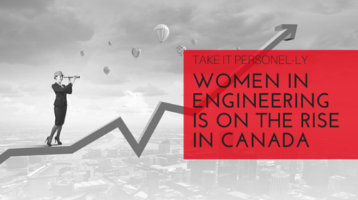 Women in Engineering is on the Rise in Canada, Take It Personel-ly
