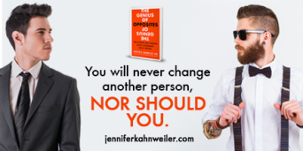 You will never change another person, nor shoul you.
