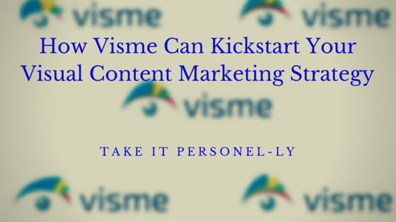 How Visme Can Kickstart Your Visual Content Marketing Strategy, Take It Personel-ly