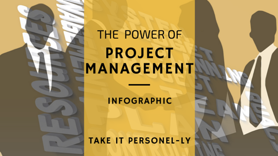 The Power of Project Management [#Infographic], Take It Personel-ly