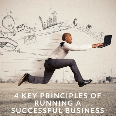 4 Key Principles Of Running A Successful Business - Take It Personel-ly