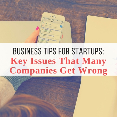 Business Tips for Startups: Key Issues That Many Companies Get Wrong - Take It Personel-ly