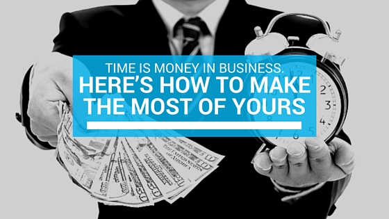 Time Is Money In Business. Here's How To Make The Most Of Yours - Take It Personel-ly