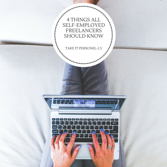 4 Things All Self-Employed Freelancers Should Know, Take It Personel-ly