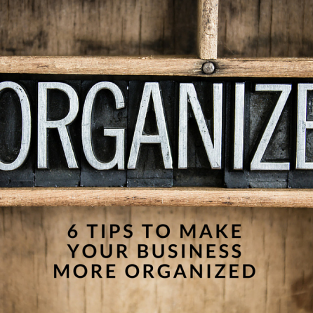 6 Tips to Make Your Business More Organized, Take It Personel-ly