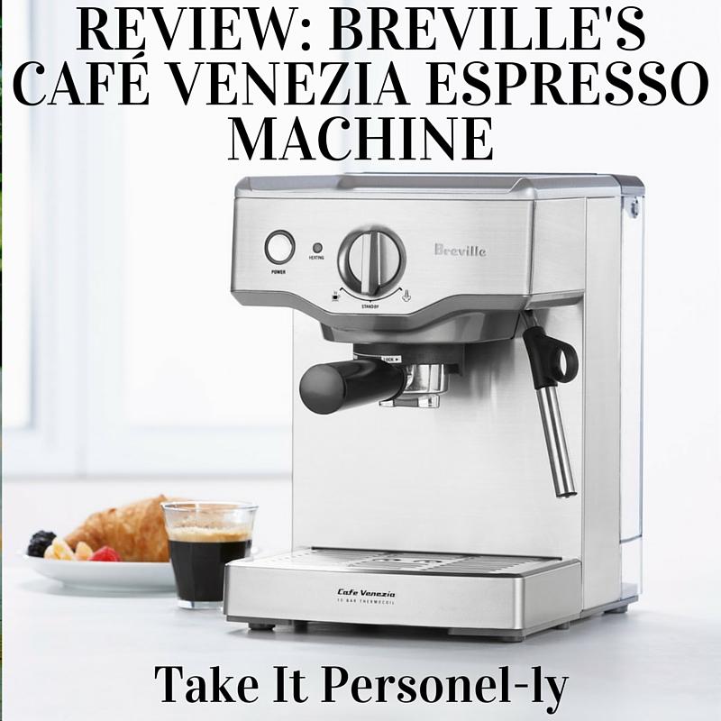Review: Breville's Caf̩ Venezia Espresso Machine РTake It Personel-ly