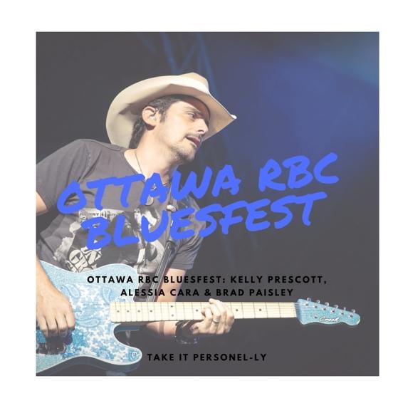 Ottawa RBC Bluesfest: Kelly Prescott, Alessia Cara & Brad Paisley