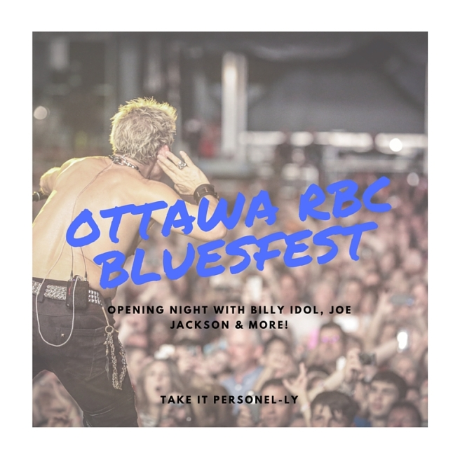 Ottawa RBC Bluesfest - Opening Night With Billy Idol, Joe Jackson & More!