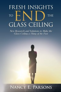 Fresh Insights to Ending the Glass Ceiling Book Cover