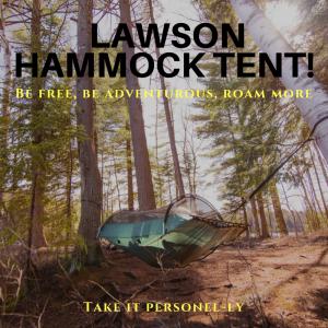 Lawson Hammock Tent! Be Free, Be Adventurous, Roam More