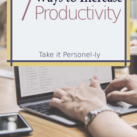 7 Ways to Increase Productivity - takeitpersonelly.com
