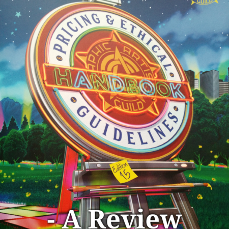 Graphic Artists Guild Handbook: Pricing & Ethical Guidelines - A Review